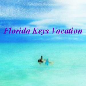 Florida Keys Vacation Tips For All Inclusive Vacations